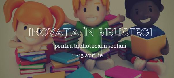 Inovatia in biblioteci pt bibliotecari scolari